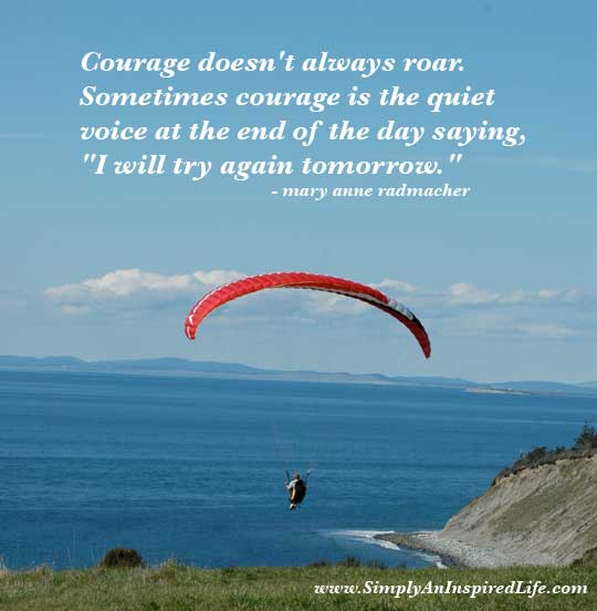 inspiring quotes. Inspirational Quotes about Courage. Courageous Quotes - Courage Quotes